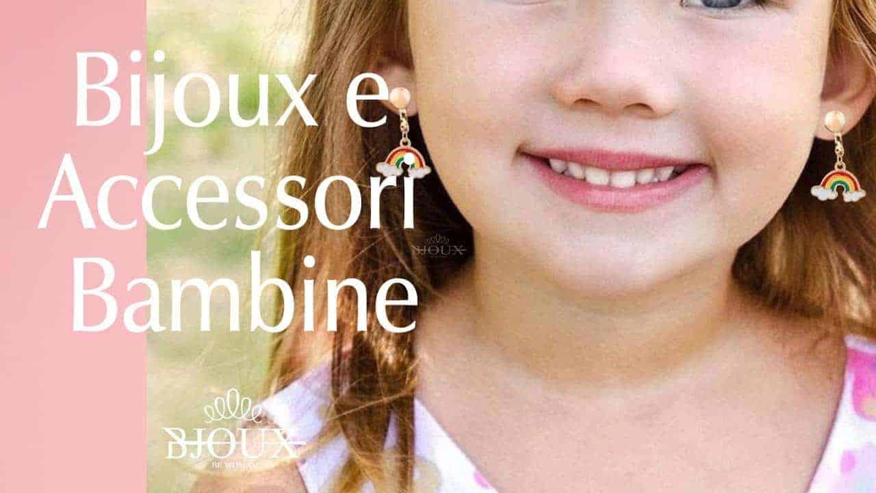 Bijoux e Accessori Bambine